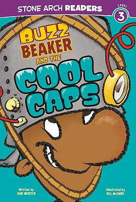 Buzz Beaker and the Cool Caps By Meister, Cari/ McGuire, Bill (ILT)